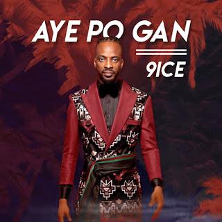 9ice-Aye-Po-Gan-Mp3-Download[Legitpop.com]