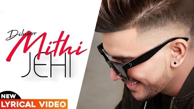 मीठी जेहि Mithi Jehi Lyrics in Hindi & English - Dilnoor