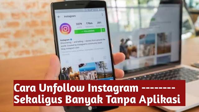Cara Unfollow Instagram Sekaligus Banyak Tanpa Aplikasi
