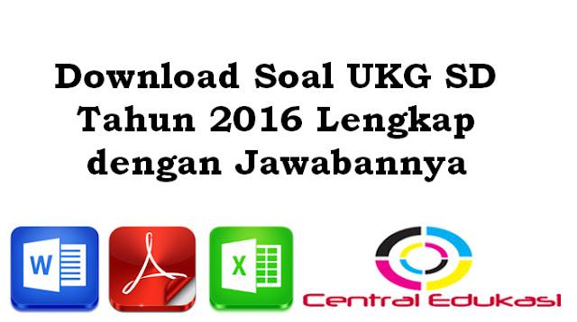 Download Soal UKG SD Tahun 2016 Lengkap