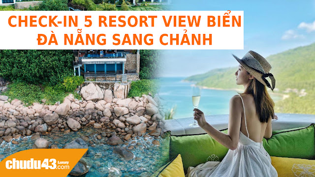 Resort View Biển Đà Nẵng Sang Chảnh, Resort da nang view bien, Resort da nang sang chanh