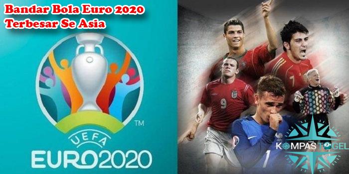 Bandar Bola Euro 2020 Terbesar Se Asia