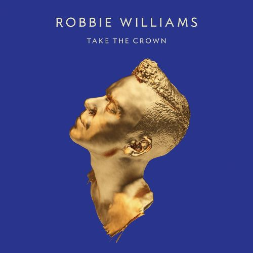 Take the Crown by Robbie Williams, everywhere and in none