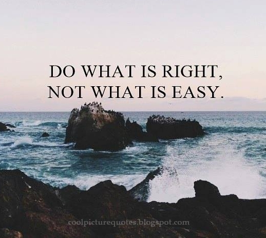 Do What Is Right Not What Is Easy Cool Picture Quotes