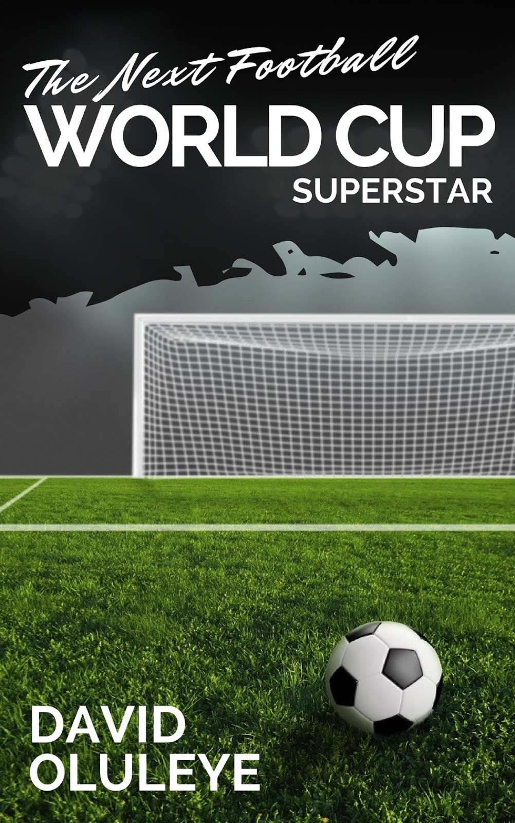 The Next Football World Cup Superstar by David Oluleye
