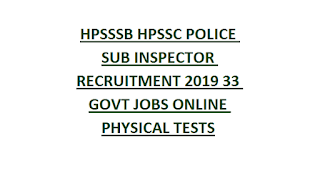 HPSSSB HPSSC POLICE SUB INSPECTOR RECRUITMENT NOTIFICATION 2019 33 GOVT JOBS ONLINE PHYSICAL TESTS