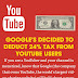 Google's Decided To Deduct 24% Tax From YouTube Users