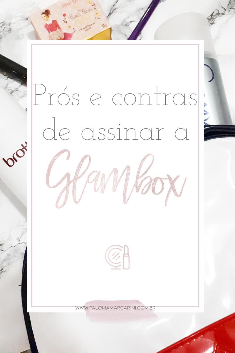 Glambox - Os prós e contras de assinar a caixinha