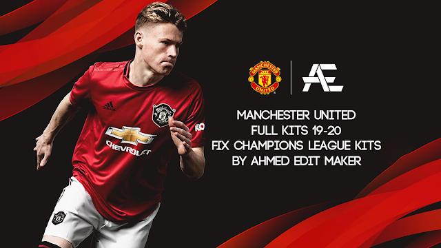 PES 17 Manchester United Full Kits 19 - 20 V4 Fix CL Kits By AhmedEditMaker