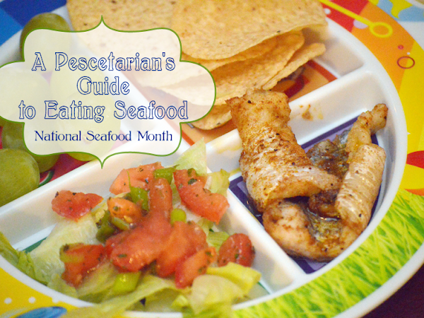 A Pescetarian's Guide To Eating Seafood {National #Seafood Month} + A Fresh Baby Fish Tacos Reipes #MyPlate