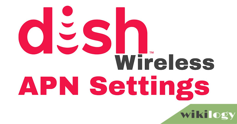 Dish Wireless APN Settings