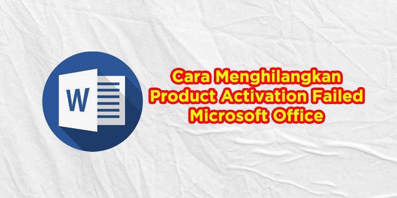 cara menonaktifkan product activation failed