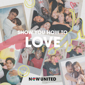 Baixar Musica Show You How To Love - Now United Mp3