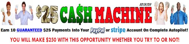 $25 Dollar Cash Machine