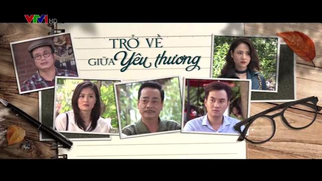 Trở Về Giữa Yêu Thương Trọn Bộ Tập Cuối (Phim Việt Nam VTV1)