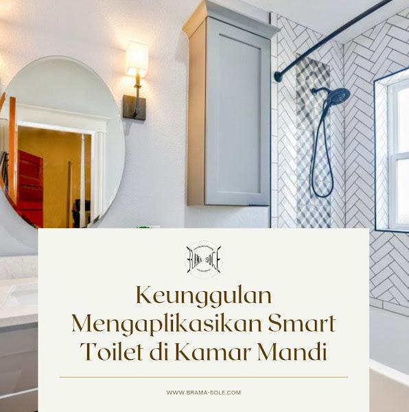 Keunggulan Mengaplikasikan Smart Toilet di Kamar Mandi