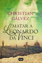 Christian Gálvez, Matar a Leonardo Da Vinci
