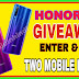 Honor 20i mobile phone giveaway , only 2 lucky winner participate now