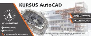 Kursus AutoCAD dan Solidwork di Tigaraksa tahun 2019.