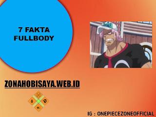 7 Fakta Fullbody One Piece, sosok Marine yang Sombong