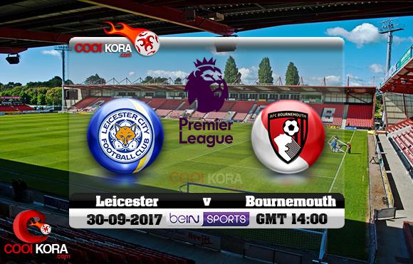 مشاهدة مباراة بورنموث وليستر سيتي اليوم 30-9-2017 في الدوري الإنجليزي