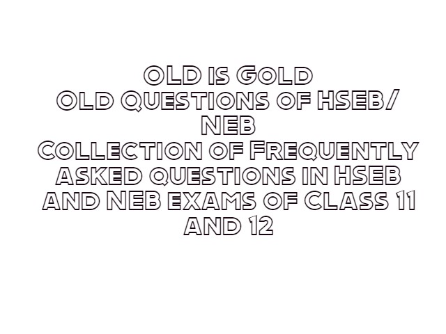 HSEB/ NEB Old Questions