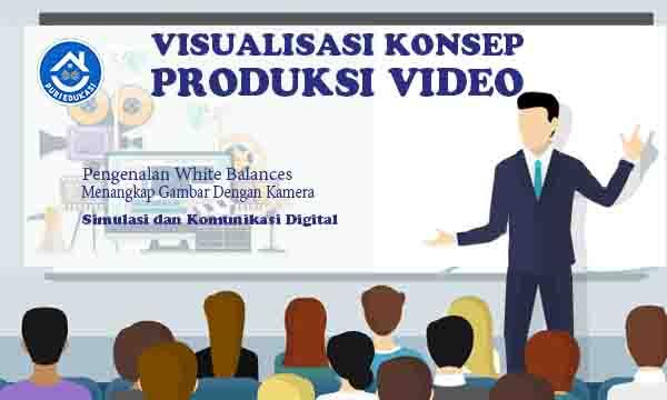 Produksi Video : Simulasi dan Komunikasi Digital