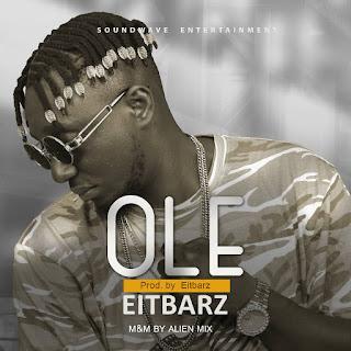 Eitbarz - Ole (Prod. By Eitbarz)