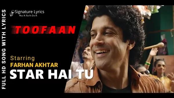 Star Hai Tu Lyrics - Toofaan - Ft. Farhan Akhtar, Mrunal Thakur