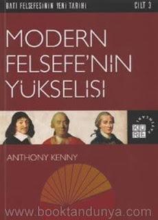 Anthony Kenny - Batı Felsefesinin Yeni Tarihi 3 - Modern Felsefenin Yükselişi