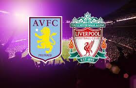 مباراة ليفربول وأستون فيلا بين ماتش مباشر 8-1-2021 والقنوات الناقلة في كأس الإتحاد الإنجليزي