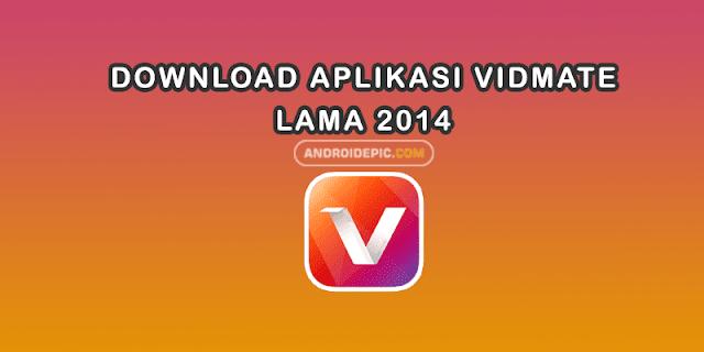 VidMate Versi Lama 2014