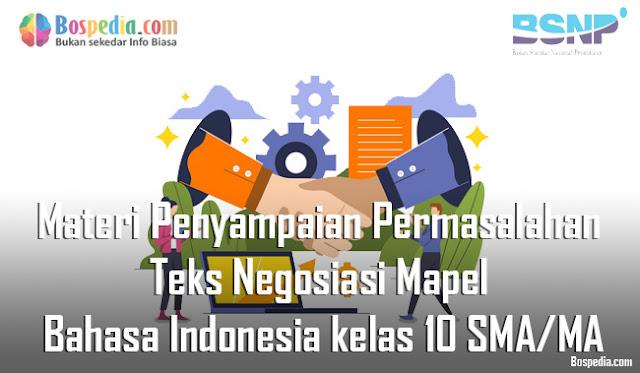 Materi Penyampaian Permasalahan Teks Negosiasi Mapel Bahasa Indonesia kelas 10 SMA/MA