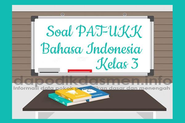 Soal PAT UKK Bahasa Indonesia Kelas 3 SD MI Tahun 2019-2020