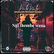 Jub Jub featuring Xolly Mncwango and iComplete releases new single, Ngi Thembe Wena,