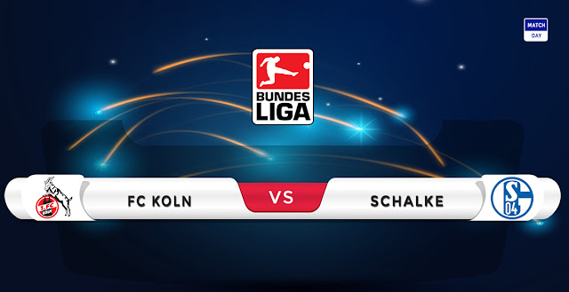 FC Koln vs Schalke Prediction & Match Preview