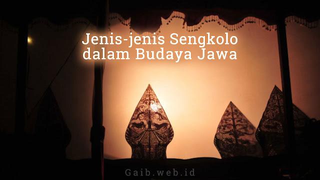 Jenis-jenis Sengkolo dalam Budaya Jawa