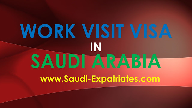 WORK VISIT VISA IN SAUDI ARABIA