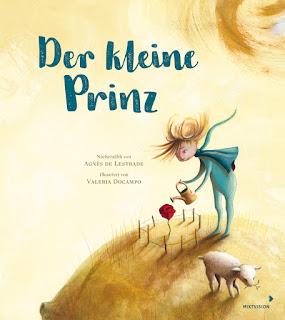 Der kleine Prinz ; Agnès de Lestrade ; Valeria Docampo ; Mixtvision