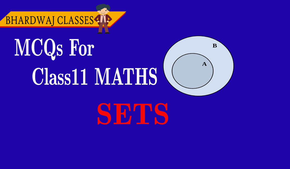 MCQs on Sets class 11 maths with answers