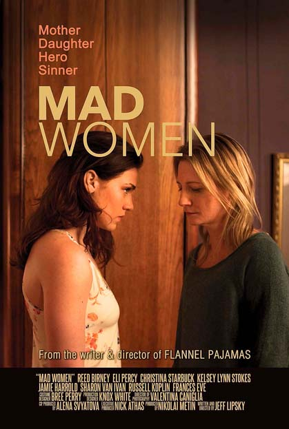 TrustMovies: Jeff Lipsky's back with MAD WOMEN, another unusual ...