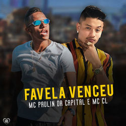 Favela Venceu - MC CL e MC Paulin da Capital Mp3