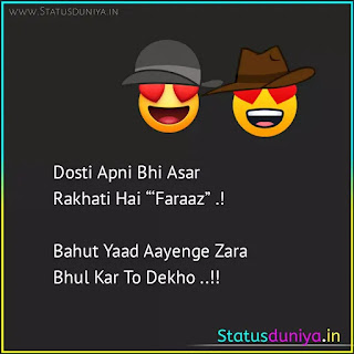 "heart touching dosti status in hindi with images Dosti Apni Bhi Asar Rakhati Hai ""'Faraaz"" .!  Bahut Yaad Aayenge Zara Bhul Kar To Dekho ..!!"