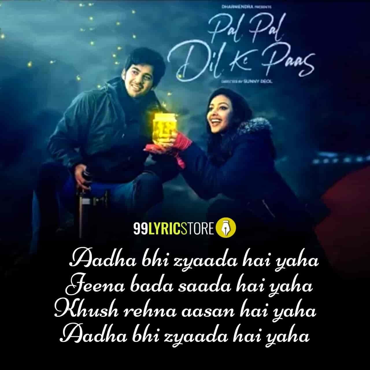 Aadha Bhi Zyaada Lyrics from movie Pal Pal Dil Ke Paas