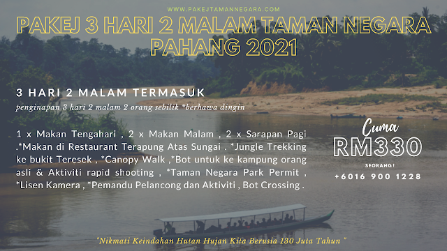 PAKEJ MURAH BAJET TAMAN NEGARA PAHANG 2021 , PAKEJ TAMAN NEGARA PAHANG
