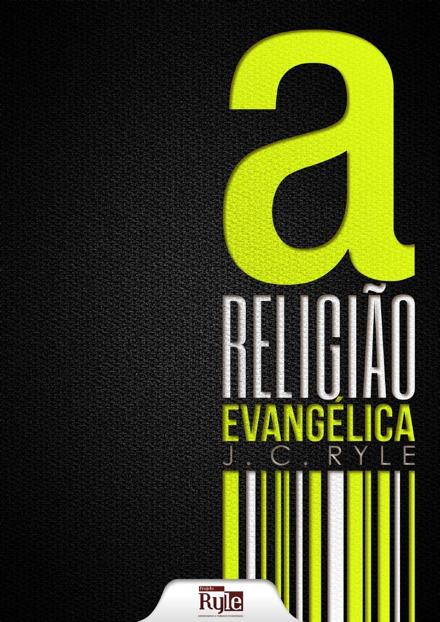 J. C. Ryle-A Religião Evangélica-