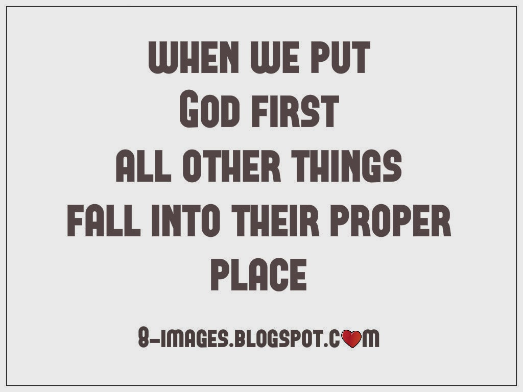 When We Put God First All Other Things Fall Into Their