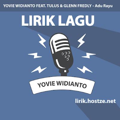 Lirik Lagu Adu Rayu - Yovie Widianto Feat. Tulus & Glenn Fredly - Lirik Lagu Indonesia
