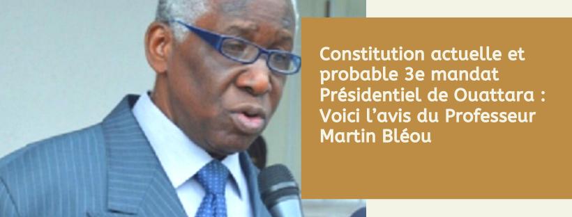 La constitution de la 3e république peut être justifiée un 3e mandat du président  Ouattara ? Voici la réponse du constitutionnaliste Martin Bléou -  Ivoire-Juriste