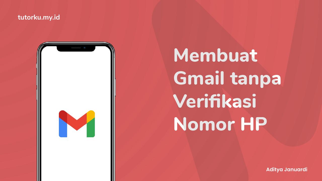 Cara Membuat Gmail tanpa Nomor Hp di Smartphone